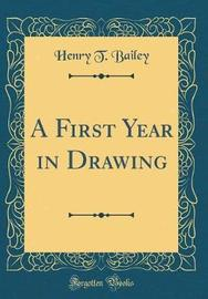 A First Year in Drawing (Classic Reprint) by Henry T. Bailey image