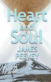 Heart & Soul by James Peevey