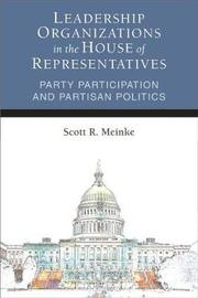 Leadership Organizations in the House of Representatives by Scott Meinke