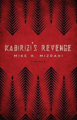 Kabirizi's Revenge by Mike H Mizrahi
