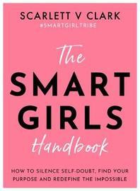The Smart Girls Handbook by Scarlett.V. Clark