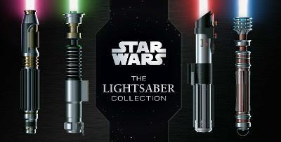 Star Wars: The Lightsaber Collection by Daniel Wallace
