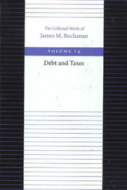 The Debt and Taxes by James M Buchanan image