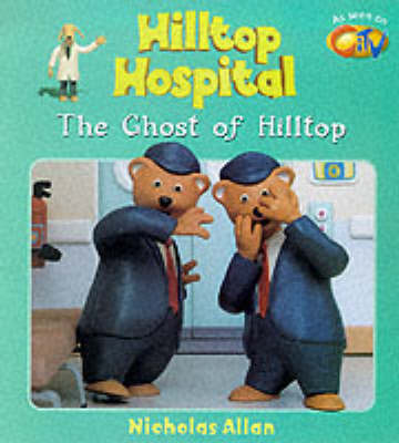 The Ghost of Hilltop by Nicholas Allan