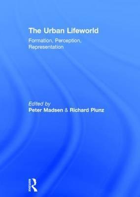 The Urban Lifeworld