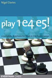 Play 1 e4 e5! by Nigel Davies