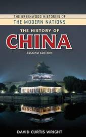 The History of China, 2nd Edition by David Curtis Wright image