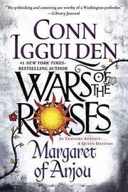 Wars of the Roses: Margaret of Anjou by Conn Iggulden image