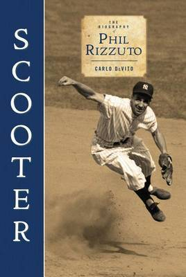 Scooter: The Biography of Phil Rizzuto by Professor Carlo De Vito image