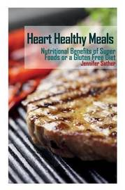 Heart Healthy Meals by Jennifer Sather