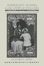 Immigrant Women in the Land of Dollars by Elizabeth Ewen