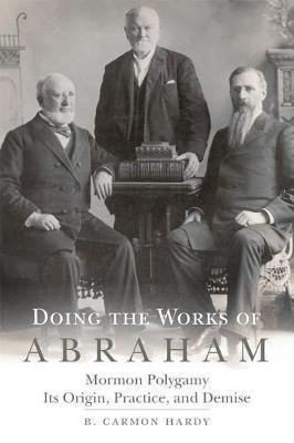 Doing the Works of Abraham by B Carmon Hardy
