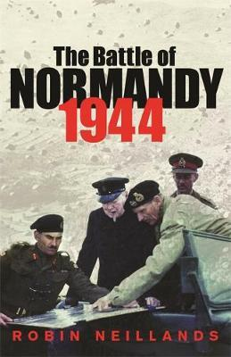 The Battle of Normandy 1944 by Robin Neillands image
