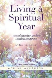 Living a Spiritual Year by Adrian Anderson