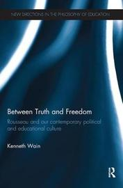Between Truth and Freedom by Kenneth Wain image