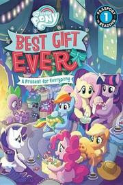 My Little Pony: Best Gift Ever: A Present for Everypony by Jennifer Fox