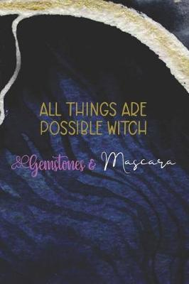 All Things Are Possible Witch Gemstones & Mascara by Jezelbel Shan