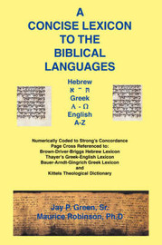 Concise Lexicon to the Biblical Languages by Jay Patrick Sr Green