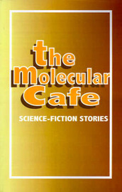 The Molecular Cafe: Science-Fiction Stories by University Press of the Pacific image