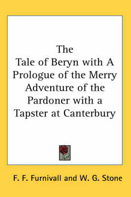The Tale of Beryn with A Prologue of the Merry Adventure of the Pardoner with a Tapster at Canterbury