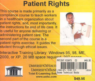 Patient Rights: Basic Healthcare Rights and Ethics, Concentrating on Requirements for Advance Directives and Regulatory Compliance for Doctors, Nurses, Workers, and Allied Health Professionals by Daniel Farb