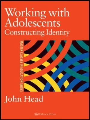 Working With Adolescents by John Head