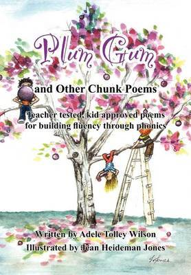 Plum Gum and Other Chunk Poems by Adele Tolley Wilson