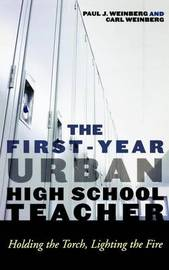 The First-Year Urban High School Teacher by Carl Weinberg image