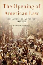 The Opening of American Law by Herbert Hovenkamp