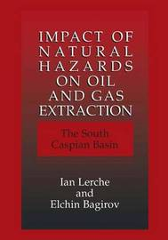 Impact of Natural Hazards on Oil and Gas Extraction by Ian Lerche