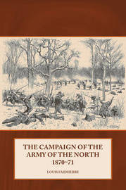 The Campaign of the Army of the North 1870 - 71 by Louis Faidherbe image