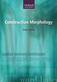 Construction Morphology by Geert Booij