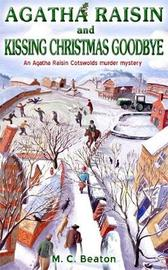 Agatha Raisin and Kissing Christmas Goodbye by M.C. Beaton image