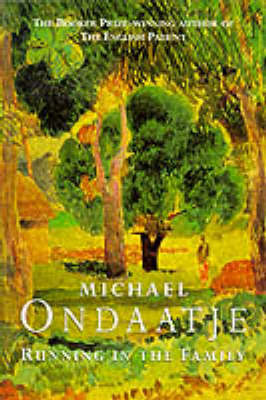 Running in the Family by Michael Ondaatje