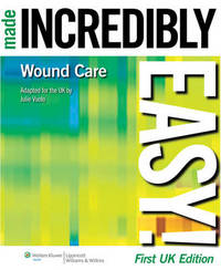 Wound Care Made Incredibly Easy! UK Edition by Julie Vuolo image