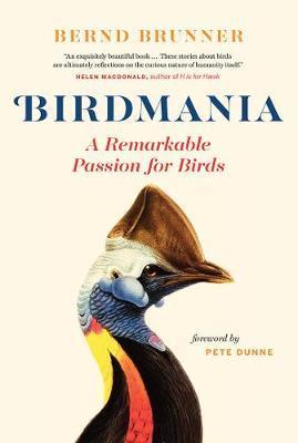 Birdmania by Bernd Brunner