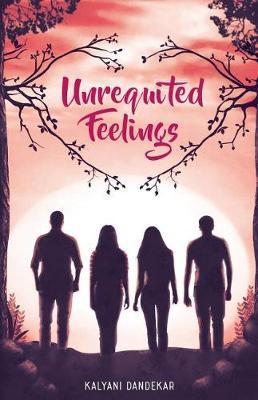 Unrequited Feelings by Kalyani Dandekar