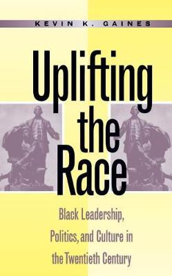 Uplifting the Race by Kevin K. Gaines image