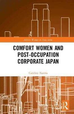 Comfort Women and Post-Occupation Corporate Japan by Caroline Norma image