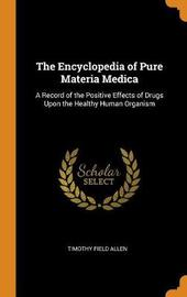 The Encyclopedia of Pure Materia Medica by Timothy Field Allen image