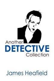 Another Detective Collection by James Heafield image