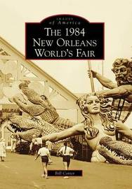 The 1984 New Orleans World's Fair by Bob Cotter