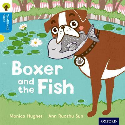 Oxford Reading Tree Traditional Tales: Level 3: Boxer and the Fish by Monica Hughes