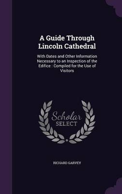 A Guide Through Lincoln Cathedral by Richard Garvey image
