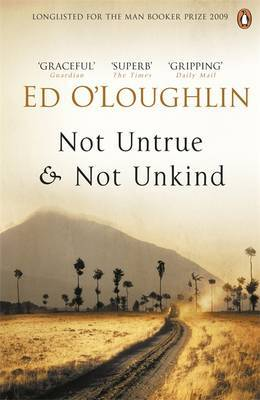 Not Untrue and Not Unkind by Ed O'Loughlin