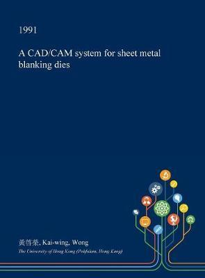 A CAD/CAM System for Sheet Metal Blanking Dies by Kai-Wing Wong image