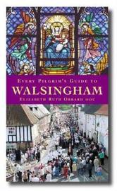Every Pilgrim's Guide to Walsingham by Elizabeth Ruth Obbard