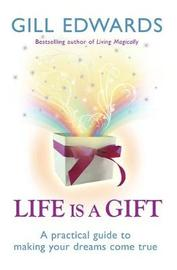 Life Is A Gift by Gill Edwards image