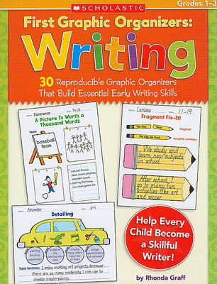 First Graphic Organizers: Writing, Grades 1-3 by Rhonda Graff