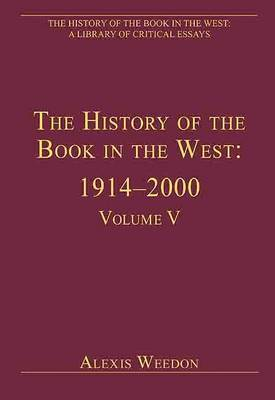 The History of the Book in the West: 1914-2000 by Alexis Weedon image